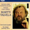 Suomalaisia kansanlauluja [Finnish Folk Songs]/Martti Talvela