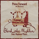 Press Forward Remixes (feat. Elephant Phinix)/Blend Mishkin