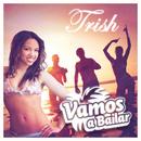 Vamos A Bailar/Trish