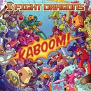 KABOOM!/I Fight Dragons