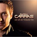 Seit ich ein Träumer bin/Matthias Carras