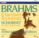 Brahms : Clarinet Sonatas - Schubert : Der Hirt auf dem Felsen/Anna-Maija Korsimaa