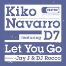 Let You Go (feat. D7)/Kiko Navarro