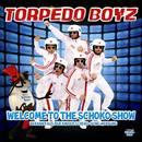 Welcome To The Schoko Show/Torpedo Boyz