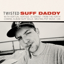 Twisted/Suff Daddy