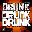 Drunk Drunk Drunk/Al Walser