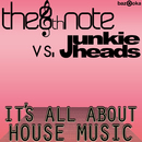 It's All About House Music/The 8th Note vs. Junkie Heads