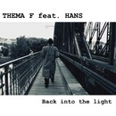 Back into the light (feat. Hans)/Thema F