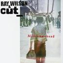 Millionairhead/Ray Wilson & Cut