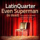 Even Superman/Latin Quarter