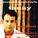 Ben Seni (feat. Tanay)/Otomatik Mustafa