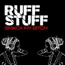 Smack My Bitch/Ruff Stuff