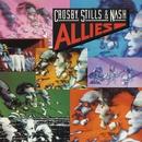 Allies/Crosby, Stills & Nash