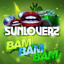 Bam Bam Bam/Sunloverz