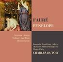 Fauré : Pénélope/Charles Dutoit