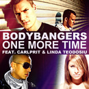 One More Time (feat. Carlprit & Linda Teodosiu)/Bodybangers