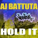 Hold It/AJ Battuta