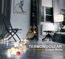 Termonuclear en casa de Coque Malla/Coque Malla