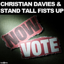 Vote Now/Christian Davies & Stand Tall Fists Up
