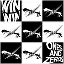 ONES AND ZEROS/WIN WIN