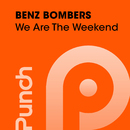 We Are The Weekend/Benz Bombers