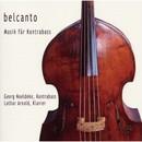 Belcanto, Musik für Kontrabass/Georg Noeldeke, Lothar Arnold