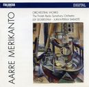 Aarre Merikanto : Orchestral Works/Finnish Radio Symphony Orchestra