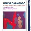 Sarmanto : Northern Pictures, New England Images/Finnish Chamber Choir