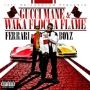 Ferrari Boyz/Gucci Mane & Waka Flocka Flame