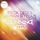 Running 2012 Part 2/Erick Decks vs. DJ Sign & Felice