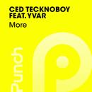 More (feat. Yvar)/Ced Tecknoboy