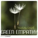 Touching Ground/Green Empathy