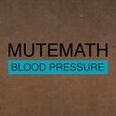 Blood Pressure/Odd Soul/MUTEMATH