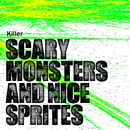 Scary Monsters and Nice Sprites/Killer