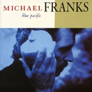 Blue Pacific/Michael Franks