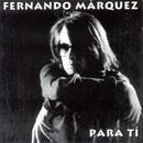 Para Ti/Fernando Márquez