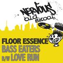 Bass Eaters bw Love Run/Floor Essence