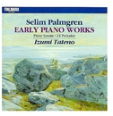 Selim Palmgren : Early Piano Works/Izumi Tateno