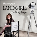 Wiseman : Theme from Land Girls [Fields of Hope]/Debbie Wiseman