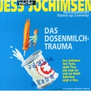 Das Dosenmilch-Trauma/Jess Jochimsen
