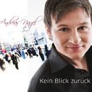 Kein Blick zurück/Andreas Nagel