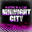 Midnight City/Waiting In A Car
