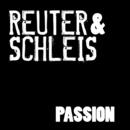 Passion/Reuter & Schleis