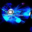 When Love Comes/Sol-7
