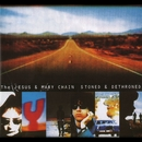 Stoned And Dethroned (Expanded Version)/The Jesus & Mary Chain