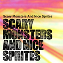 Scary Monsters and Nice Sprites/Scary Monsters and Nice Sprites