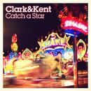 Catch a Star/Clark & Kent