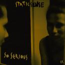 So Serious (EP)/Static Sense