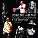 Maybe the Last Time/Roger Chapman