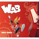 Hello World/WALIBI presents the WAB